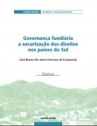 Governança fundiária a securização dos direitos nos países do Sul – Livro Branco