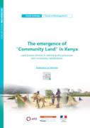 "The emergence of ""Community Land"" in Kenya : Land tenure reforms in national policy processes and community mobilizations."