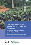 Investissements dans le secteur agro-industriel au Cameroun