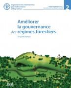 Améliorer la gouvernance des régimes forestiers. Un guide pratique (FAO)