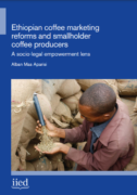 Ethiopia : Coffee marketing reforms and smallholder coffee producers: A socio-legal empowerment lens