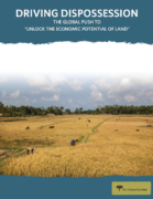 "Driving Dispossession: The Global Push to ""Unlock the Economic Potential of Land"