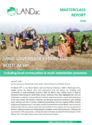 Land governance from the bottom up : including local communities in multi-stakeholder processes